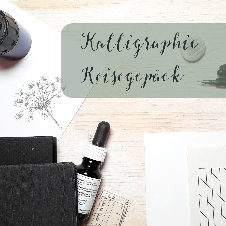 Kalligraphie Reisegepäck unterwegs sein Urlaub machen Kreativsein irma link kalligraphin